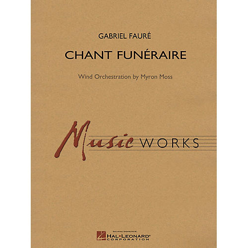 Hal Leonard Chant Funeraire Concert Band Level 5 Arranged by Myron Moss