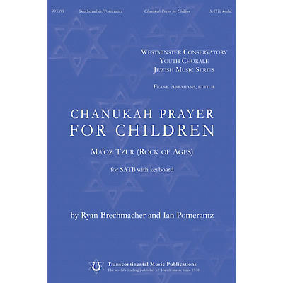 Transcontinental Music Chanukah Prayer for Children (Ma'oz Tzur (Rock of Ages)) SATB composed by Ryan Brechmacher