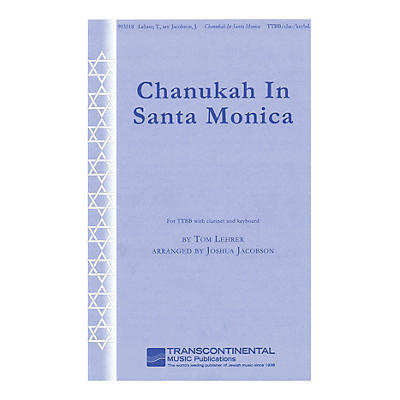 Transcontinental Music Chanukah in Santa Monica (for TTBB with clarinet and keyboard) TTBB arranged by Joshua Jacobson