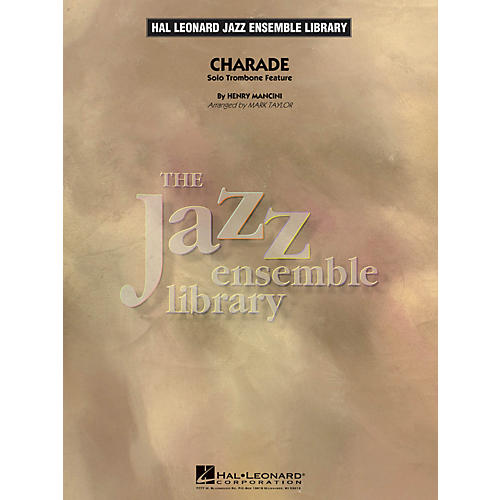 Hal Leonard Charade (Solo Trombone Feature) - The Jazz Essemble Library Series Level 4