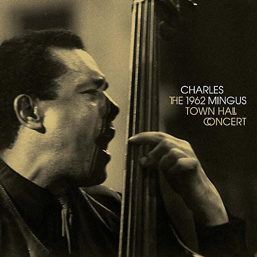 Alliance Charles Mingus - 1962 Town Hall Concert
