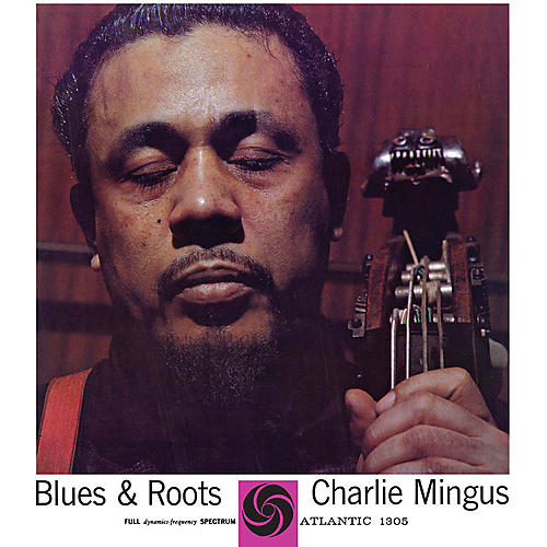Alliance Charles Mingus - Blues & Roots (Mono)