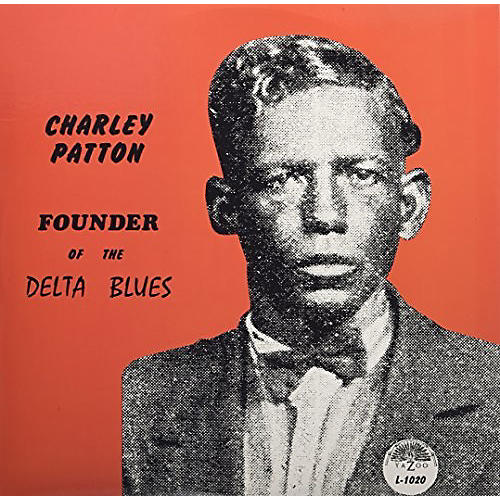 Alliance Charley Patton - Founder Of The Delta Blues