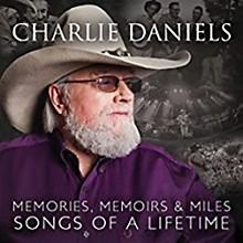 Charlie Daniels - Memories Memoirs & Miles: Songs Of A Lifetime