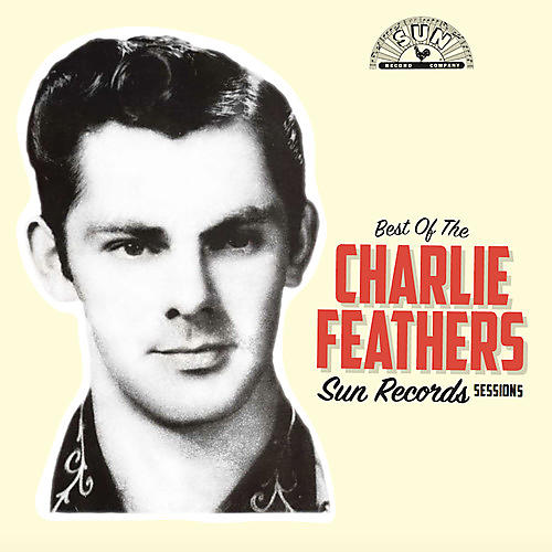 Alliance Charlie Feathers - Best of the Sun Records Sessions