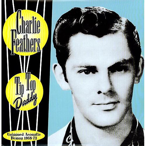 Alliance Charlie Feathers - Tip Top Daddy