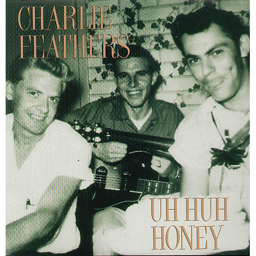 Alliance Charlie Feathers - Uh Huh Honey