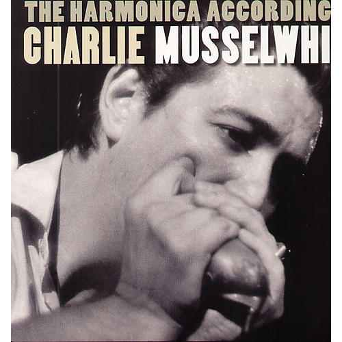 Alliance Charlie Musselwhite - The Harmonica According To Charlie Musselwhite
