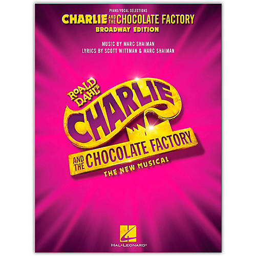 Hal Leonard Charlie and the Chocolate Factory: The New Musical Piano/Vocal Selections