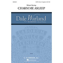G. Schirmer Charm Me Asleep (Dale Warland Choral Series) SATB DV A Cappella composed by Robert Sieving