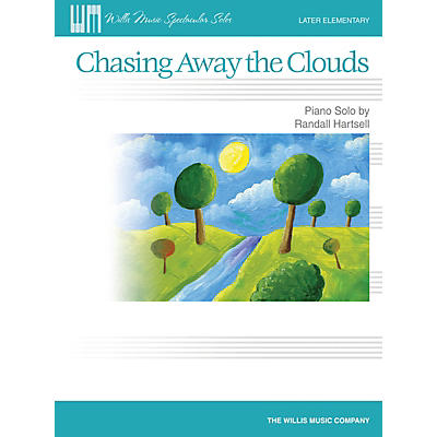 Willis Music Chasing Away the Clouds (Later Elem Level) Willis Series Book by Randall Hartsell