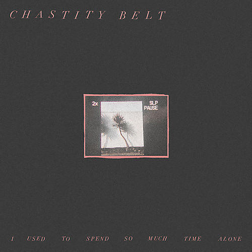 Alliance Chastity Belt - I Used To Spend So Much Time Alone