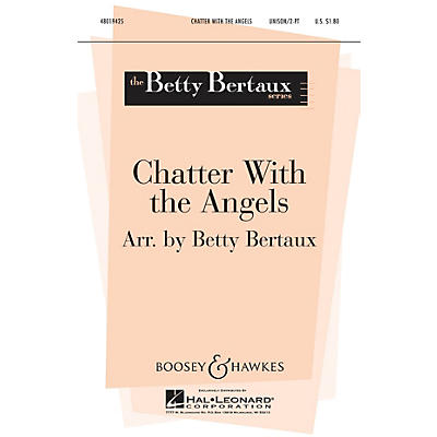 Boosey and Hawkes Chatter with the Angels (Betty Bertaux Choral Series) 2-Part arranged by Betty Bertaux