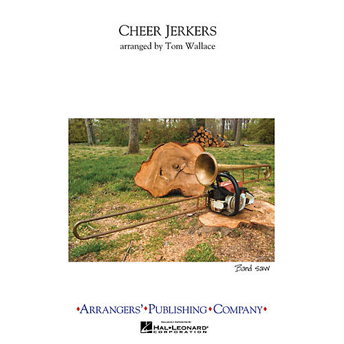 Arrangers Cheer Jerkers Marching Band Level 2.5 Arranged by Tom Wallace