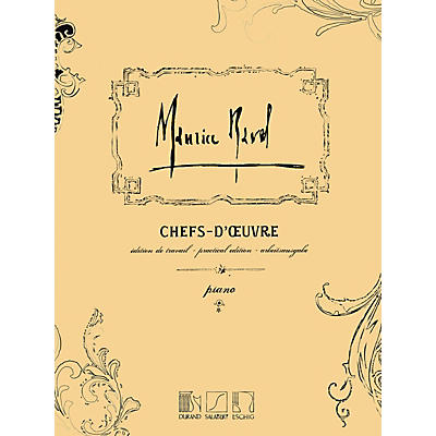Editions Durand Chefs-d'oeuvre (Practical Edition) Editions Durand Series Composed by Maurice Ravel