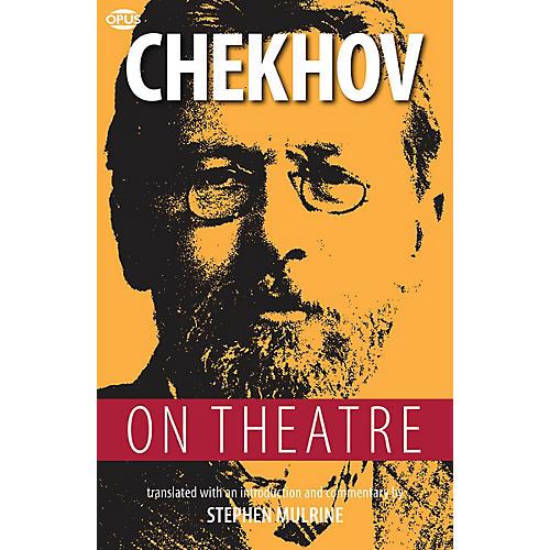 Opus Chekhov on Theatre Book Series Softcover Written by Anton Chekhov