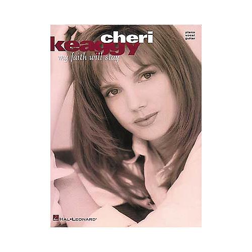 Hal Leonard Cheri Keaggy - My Faith Will Stay Piano, Vocal, Guitar Artist Songbook