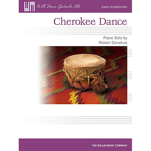 Willis Music Cherokee Dance (Early Elem Level) Willis Series by Robert Donahue