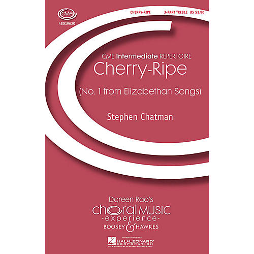 Boosey and Hawkes Cherry-Ripe (No. 1 from Elizabethan Songs) CME Intermediate 3 Part Treble composed by Stephen Chatman