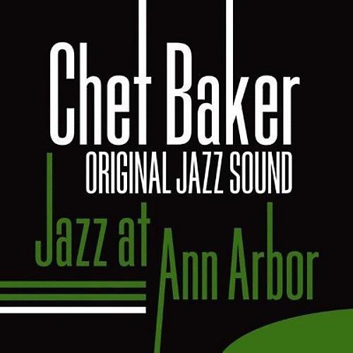 Alliance Chet Baker - Jazz At Ann Arbor (Feat Russ Freeman)