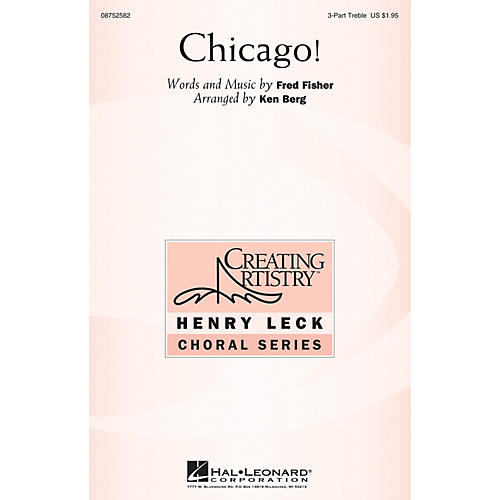 Hal Leonard Chicago! 3 Part Treble arranged by Ken Berg