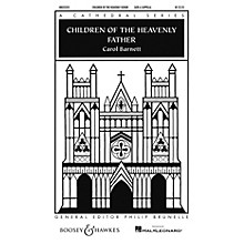 Boosey and Hawkes Children of the Heavenly Father (Cathedral Series) SATB a cappella arranged by Carol Barnett