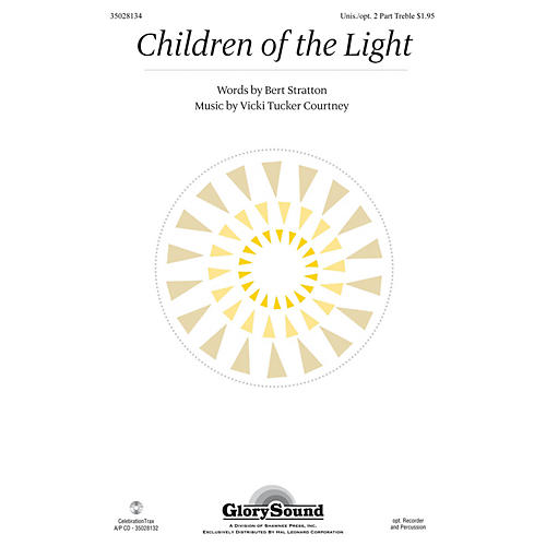 Shawnee Press Children of the Light Unison/2-Part Treble composed by Vicki Tucker Courtney