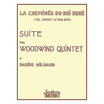 Southern Chimney of King Rene (La Cheminee Du Roi Rene) (Woodwind Quintet) Southern Music Series by Darius Milhaud