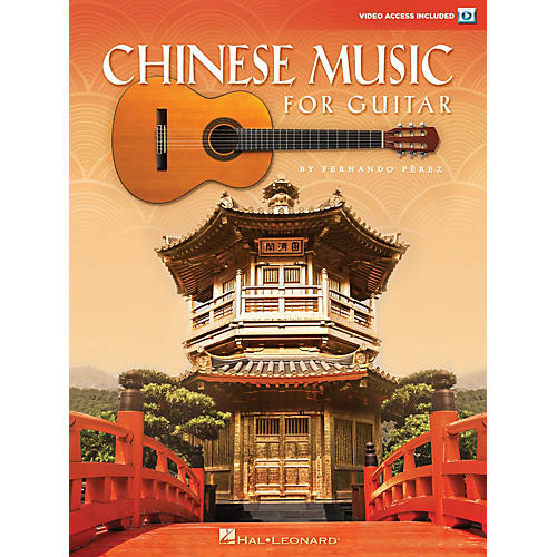 Hal Leonard Chinese Music for Guitar Guitar Collection Series Softcover Video Online Written by Fernando Pérez