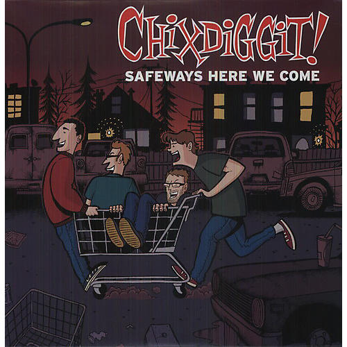 Alliance Chixdiggit! - Safeways Here We Come
