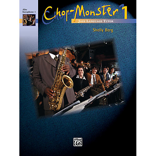 Alfred Chop-Monster Book 1 Alto Saxophone 1 Book