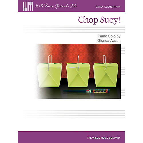 Willis Music Chop Suey! (Early Elem Level) Willis Series by Glenda Austin