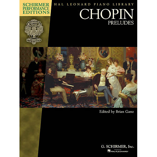 G. Schirmer Chopin - Preludes Schirmer Performance Editions Softcover by Chopin Edited by Brian Ganz