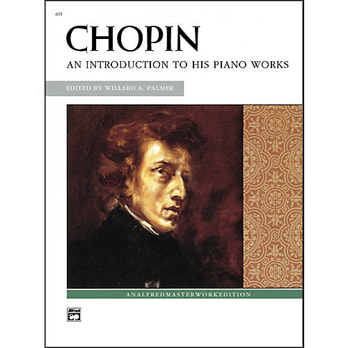 Alfred Chopin An Introduction to His Piano Works