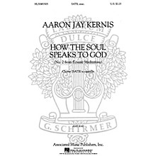 Associated Choral Movements from Ecstatic Meditations (No. 2 - How the Soul Speaks to God) SATB by Aaron Jay Kernis
