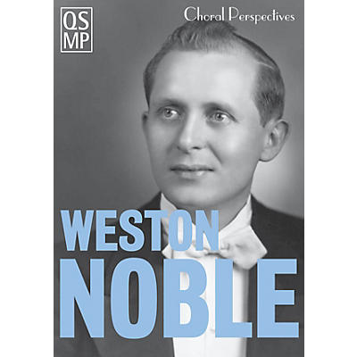 Quaid Schott Media Productions Choral Perspectives: Weston Noble (Perpetual Inspiration) by Weston Noble
