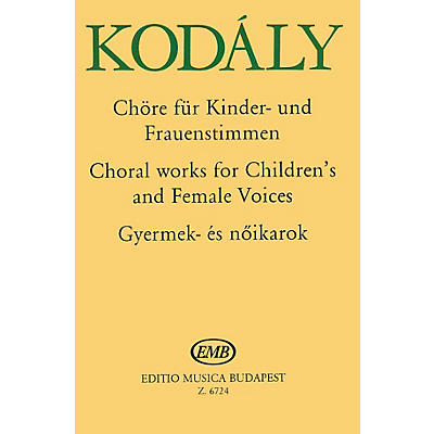 Editio Musica Budapest Choral Works-children/women EMB Series by Zoltán Kodály