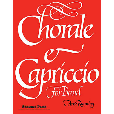 Shawnee Press Chorale and Capriccio for Band Concert Band Level 5 Composed by Arne Running