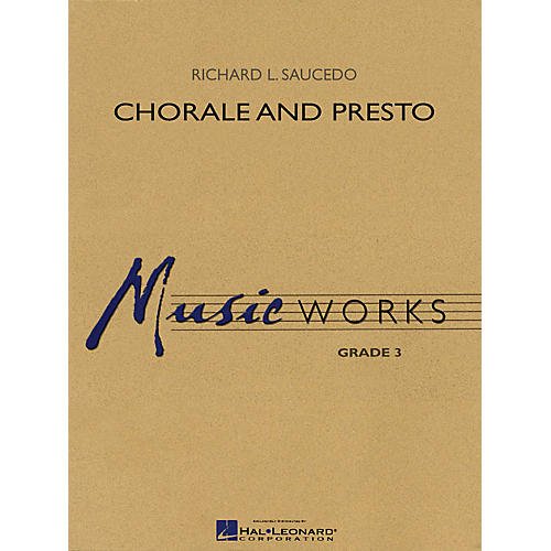 Hal Leonard Chorale and Presto Concert Band Level 3 Composed by Richard Saucedo