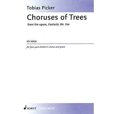 Schott Music Choruses of Trees (4-Part Treble) SSAA Composed by Tobias Picker