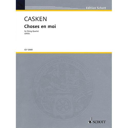 Schott Music Choses en moi (String Quartet Score and Parts) Schott Series Softcover Composed by John Casken