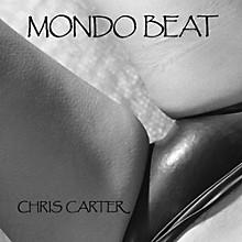 Chris Carter - Mondo Beat