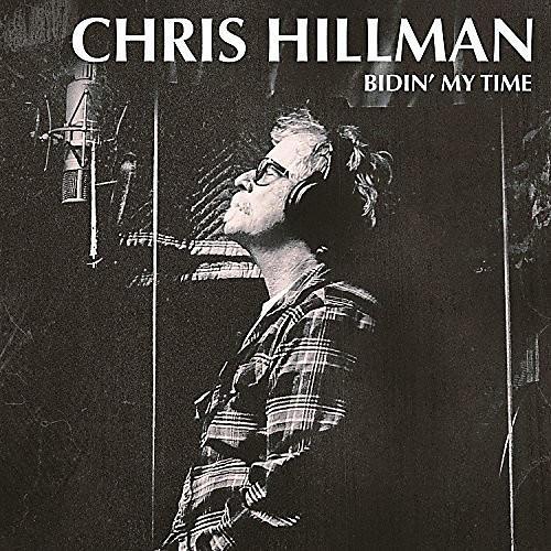 Alliance Chris Hillman - Bidin' My Time