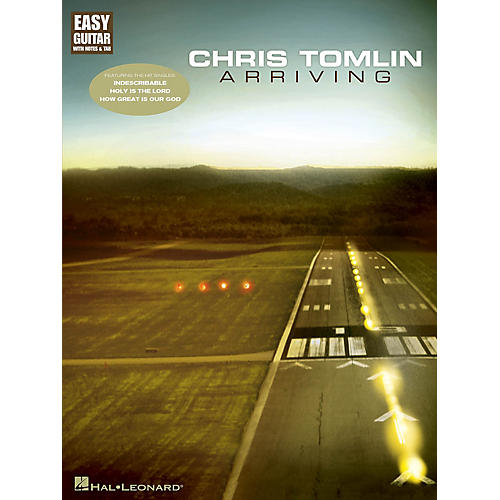 Hal Leonard Chris Tomlin - Arriving (Easy Guitar with Notes & Tab) Easy Guitar Series Softcover by Chris Tomlin