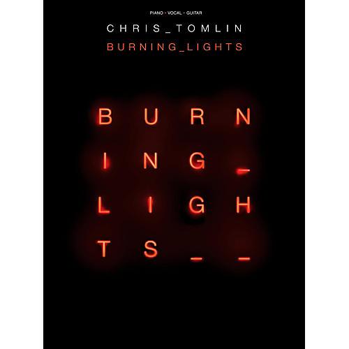 Hal Leonard Chris Tomlin - Burning Lights for Piano/Vocal/Guitar PVG