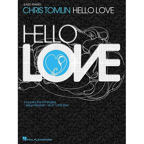 Hal Leonard Chris Tomlin - Hello Love For Easy Piano