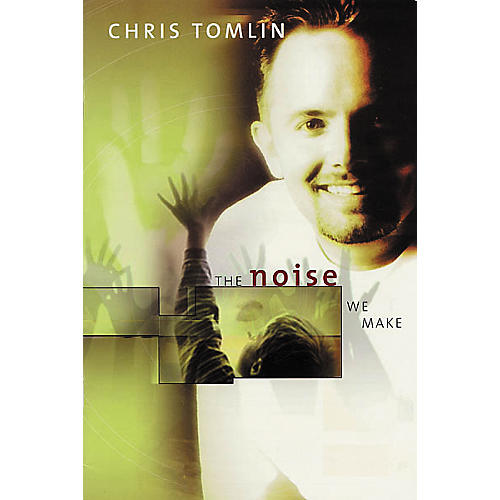 Worship Together Chris Tomlin - The Noise We Make Book