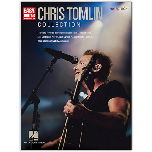 Hal Leonard Chris Tomlin Collection - 2nd Edition Easy Guitar Series Softcover Performed by Chris Tomlin