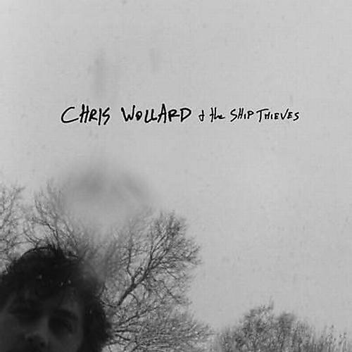 Alliance Chris Wollard - Chris Wollard and The Ship Of Thieves
