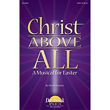 Daybreak Music Christ Above All (A Musical for Easter) PREV CD Arranged by Mark Brymer
